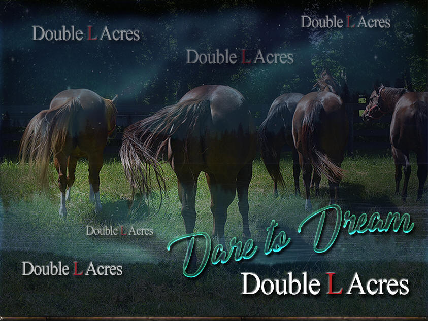 Welcome you Double L Acres!